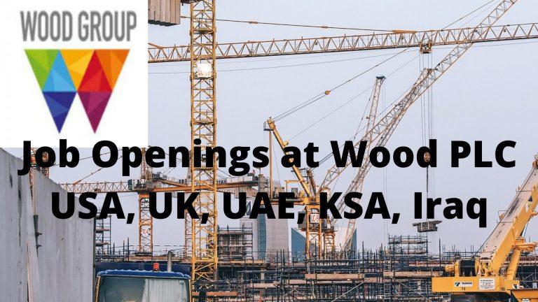 Job Openings at Wood PLC USA, UK, UAE, KSA, Iraq